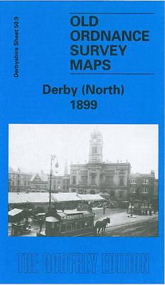 Derby (North) 1899: Derbyshire Sheet 50.09 - Old O.S. Maps of Derbyshire (Sheet map, folded)