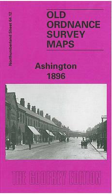 Ashington 1896: Northumberland Sheet 64.12 - Old O.S. Maps of Northumberland (Sheet map, folded)