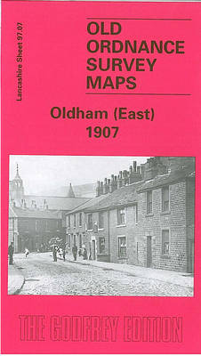 Oldham (East) 1907: Lancashire Sheet 97.07 - Old O.S. Maps of Lancashire (Sheet map, folded)