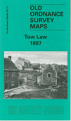 Tow Law 1897: Durham Sheet 25.11 - Old Ordnance Survey Maps of County Durham (Sheet map, folded)