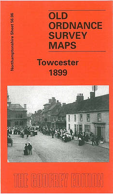 Towcester 1899: Northamptonshire Sheet  56.06 - Old Ordnance Survey Maps of Northamptonshire (Sheet map, folded)