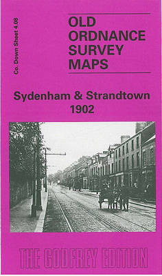 Sydenham and Strandtown 1902: Co Down Sheet 4.08 - Old Ordnance Survey Maps of County Down (Sheet map, folded)