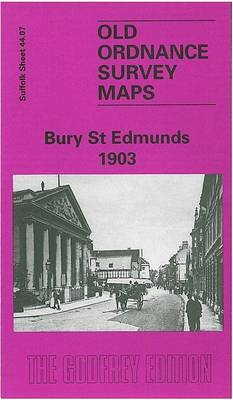 Bury St. Edmunds 1903: Suffolk Sheet 44.07 - Old O.S. Maps of Suffolk (Sheet map, folded)