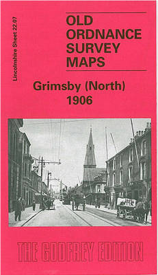 Grimsby (North) 1906: Lincolnshire Sheet 022.07 - Old Ordnance Survey Maps of Lincolnshire (Sheet map, folded)