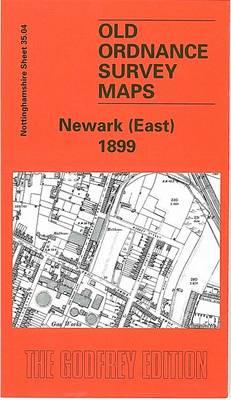Newark (East) 1899: Nottinghamshire Sheet 35.04 - Old O.S. Maps of Nottinghamshire (Sheet map, folded)