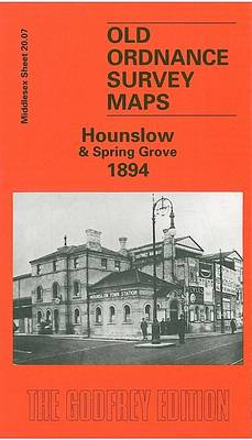 Hounslow and Spring Grove 1894: Middlesex Sheet  20.07a - Old O.S. Maps of Middlesex (Sheet map, folded)