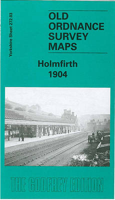 Holmfirth 1904: Yorkshire Sheet 272.03 - Old O.S. Maps of Yorkshire (Sheet map, folded)