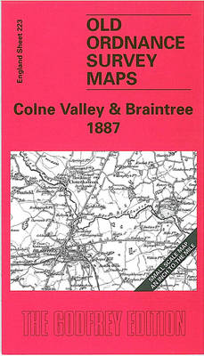 Colne Valley and Braintree 1887: One Inch Map 223 - Old Ordnance Survey Maps of England & Wales (Sheet map, folded)