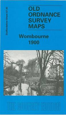Wombourne 1900: Staffordshire Sheet 67.05 - Old O.S. Maps of Staffordshire (Sheet map, folded)