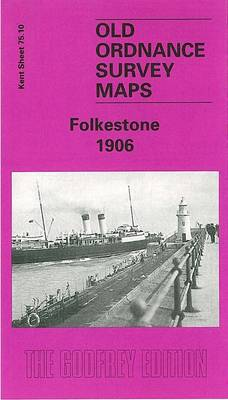 Folkestone 1906: Kent Sheet 75.10 - Old O.S. Maps of Kent (Sheet map, folded)