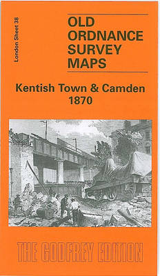 Kentish Town and Camden 1870: London Sheet 038.1 - Old Ordnance Survey Maps of London (Sheet map, folded)