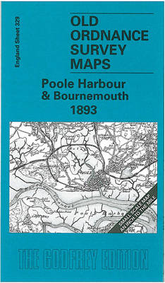 Poole Harbour and Bournemouth 1893: One Inch Map 329 - Old Ordnance Survey Maps of England & Wales (Sheet map, folded)