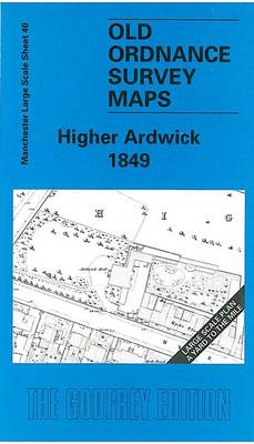 Higher Ardwick 1849: Manchester Sheet 40 - Old Ordnance Survey Maps of Manchester (Sheet map, folded)