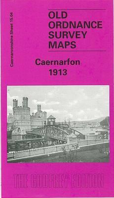 Caernarfon 1913: Caernarvonshire Sheet 15.04 - Old O.S. Maps of Caernarvonshire (Sheet map, folded)