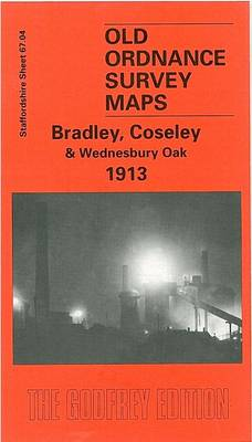 Bradley, Coseley and Wednesbury Oak 1913: Staffordshire Sheet 67.04b - Old O.S. Maps of Staffordshire (Sheet map, folded)