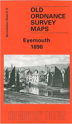 Eyemouth 1898: Berwickshire Sheet 6.13 - Old O.S. Maps of Berwickshire (Sheet map, folded)