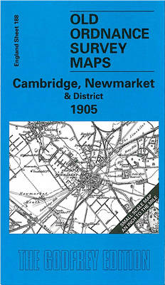 Cambridge, Newmarket and District 1905: One Inch Map 188 - Old Ordnance Survey Maps of England & Wales (Sheet map, folded)