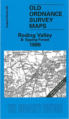 Roding Valley and Epping Forest 1886: One Inch Map 240 - Old Ordnance Survey Maps of England & Wales (Sheet map, folded)