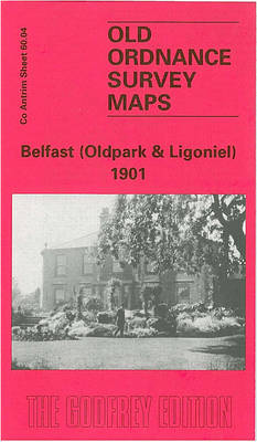 Belfast (Oldpark and Ligoniel) 1901: Co Antrim Sheet 60.04 - Old Ordnance Survey Maps of County Antrim (Sheet map, folded)