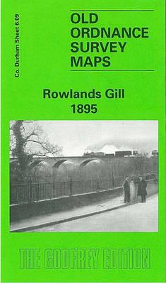 Rowlands Gill 1895: Durham Sheet 6.09 - Old Ordnance Survey Maps of County Durham (Sheet map, folded)