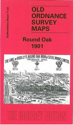 Round Oak 1901: Staffordshire Sheet 71.03 - Old O.S. Maps of Staffordshire (Sheet map, folded)