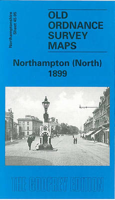 Northampton (North) 1899: Northamptonshire Sheet  45.05 - Old Ordnance Survey Maps of Northamptonshire (Sheet map, folded)