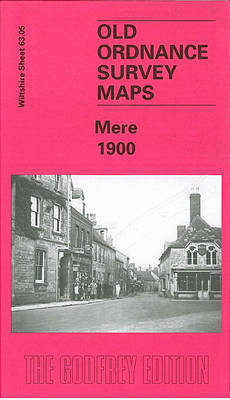 Mere 1900: Wiltshire Sheet 63.05 - Old Ordnance Survey Maps of Wiltshire (Sheet map, folded)