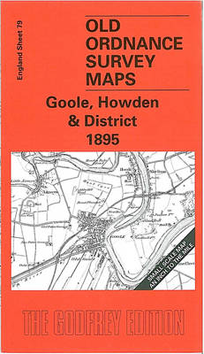 Goole, Howden and District 1895: One Inch Sheet 079 - Old Ordnance Survey Maps - Inch to the Mile (Sheet map, folded)