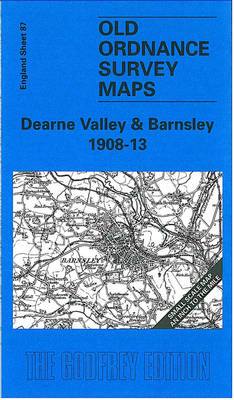 Dearne Valley and Barnsley 1908-13: One Inch Sheet 087 - Old Ordnance Survey Maps - Inch to the Mile (Sheet map, folded)
