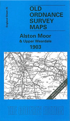 Alston Moor and Upper Weardale 1903: One Inch Sheet 025 - Old Ordnance Survey Maps - Inch to the Mile (Sheet map, folded)