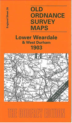 Lower Weardale and West Durham 1903: One Inch Sheet 026 - Old Ordnance Survey Maps - Inch to the Mile (Sheet map, folded)