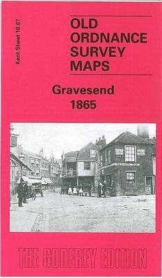 Gravesend 1865: Kent Sheet 10.07 - Old O.S. Maps of Kent (Sheet map, folded)