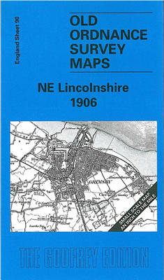 NE Lincolnshire 1906: One Inch Sheet 090 - Old Ordnance Survey Maps - Inch to the Mile (Sheet map, folded)