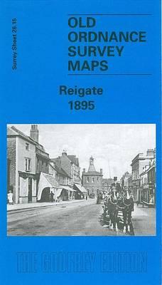 Reigate 1895: Surrey Sheet 26.15 - Old Ordnance Survey Maps of Surrey (Sheet map, folded)