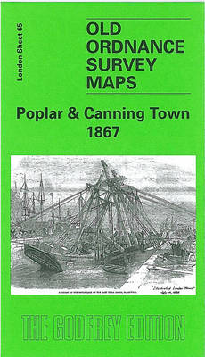 Poplar and Canning Town 1867: London Sheet 065.1 - Old Ordnance Survey Maps of London (Sheet map, folded)