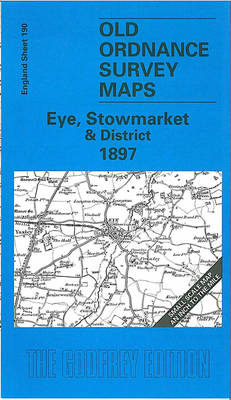 Eye, Stowmarket and District 1897: One Inch Map 190 - Old Ordnance Survey Maps of England & Wales (Sheet map, folded)
