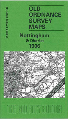 Nottingham and District 1906: One Inch Map 126 - Old O.S. Maps of England and Wales (Sheet map, folded)