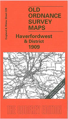 Haverfordwest and District 1909: One Inch Map 228 - Old O.S. Maps of England and Wales (Sheet map, folded)