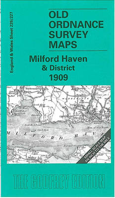 Milford Haven and District 1909: One Inch Map 226/227 - Old O.S. Maps of England and Wales (Sheet map, folded)