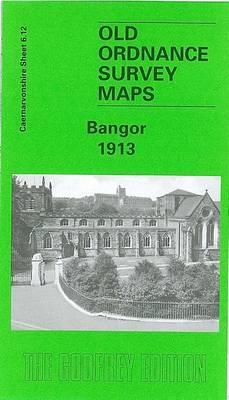 Bangor 1913: Caernarvonshire Sheet 6.12 - Old O.S. Maps of Caernarvonshire (Sheet map, folded)