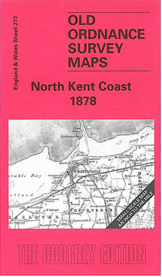 North Kent Coast 1878: One Inch Map 273 - Old O.S. Maps of England and Wales (Sheet map, folded)