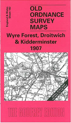 Wyre Forest, Droitwich and Kidderminster 1907: One Inch Sheet 182 - Old Ordnance Survey Maps of England & Wales (Sheet map, folded)