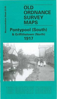 Pontypool (South) and Griffithstown (North) 1917: Monmouthshire Sheet 23.03 - Old O.S. Maps of Monmouthshire (Sheet map, folded)