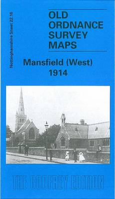 Mansfield (West) 1914: Nottinghamshire Sheet 22.16 - Old O.S. Maps of Nottinghamshire (Sheet map, folded)