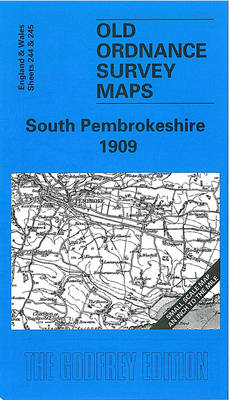 South Pembrokeshire 1909: One Inch Map 244 - Old O.S. Maps of England and Wales (Sheet map, folded)
