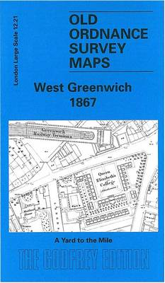 West Greenwich 1867: London Large Scale 12.21 - Old Ordnance Survey Maps of London - Yard to the Mile (Sheet map, folded)