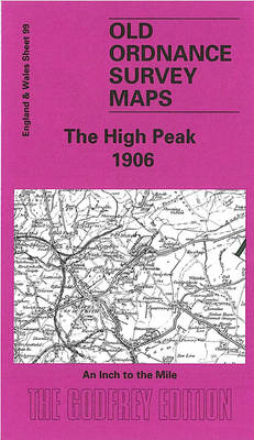 The High Peak 1906: One Inch Sheet 099 - Old Ordnance Survey Maps - Inch to the Mile (Sheet map, folded)