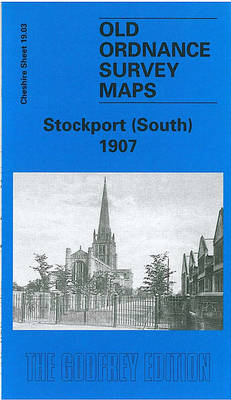 Stockport (South) 1907: Cheshire Sheet 19.03 - Old O.S. Maps of Cheshire (Sheet map, folded)