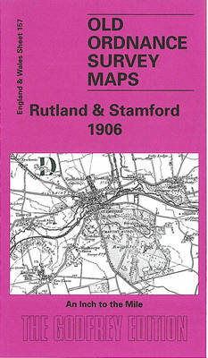 Rutland and Stamford 1906: One Inch Map 157 - Old O.S. Maps of England and Wales (Sheet map, folded)
