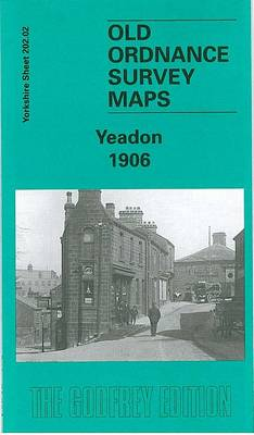 Yeadon 1906: Yorkshire Sheet 202.02 - Old O.S. Maps of Yorkshire (Sheet map, folded)